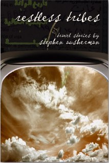 Restless Tribes: travel stories by Stephen Ausherman